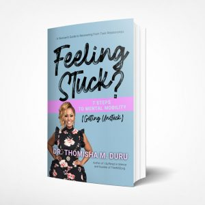 Feeling Stuck? 7 Steps To Mental Mobility (Getting Unstuck): A Women's Guide To Recovering From Toxic Relationships